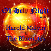 O Holy Night with Harold Melvin & The Bluenotes by Harold Melvin and The Blue Notes