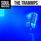 Soul Masters: The Trammps by The Trammps