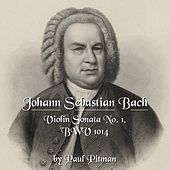 Johann Sebastian Bach: Violin Sonata No. 1, BWV 1014 by Paul Pitman