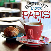 PARIS JAZZ BISTROT A Smooth Breakfast Music Selection by Various Artists