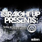 Straight Up! Presents: Lyon Echo Hits & Classics by Various Artists