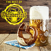 The Best of Oktoberfest: The 50 Best Drinking Songs for a German Oktoberfest by Various Artists