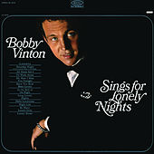 Bobby Vinton Sings For Lonely Nights by Bobby Vinton