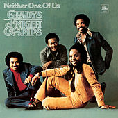 Neither One Of Us by Gladys Knight