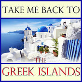 Take Me Back To The Greek Islands by Spirit