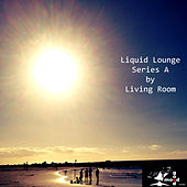 Liquid Lounge by Various Artists
