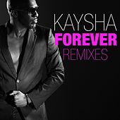 Forever Remixes by Kaysha