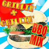 Grillin' & Chillin' BBQ Mix by Various Artists