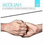 Clearing Your Energy Field by Aeoliah