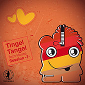 Tingel Tangel, Vol. 7 - Tech House Session! by Various Artists