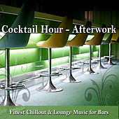 Cocktail Hour - Afterwork (Finest Chillout & Lounge Music for Bars) by Various Artists