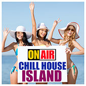 On Air Chill House Island by Various Artists