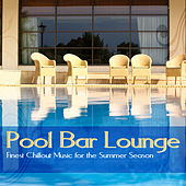 Pool Bar Lounge (Finest Chillout Music for the Summer Season) by Various Artists