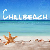 Chillbeach (Luxury Chill Lounge del Mar) by Various Artists