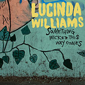 Something Wicked This Way Comes by Lucinda Williams