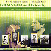 Grainger & Friends - The Music Of Great Composers For Band by Various Artists