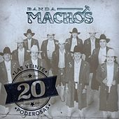Las 20 Poderosas (USA) by Banda Machos