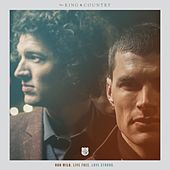Run Wild. Live Free. Love Strong. by For King & Country