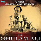 Great Ghazal Collection by Ghulam Ali by Ghulam Ali