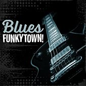 Blues: Funkytown! by Various Artists