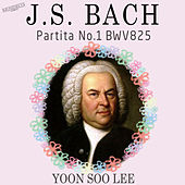 Bach: Partita No. 1 in B-Flat Major, BWV 825 by Yoon Soo Lee