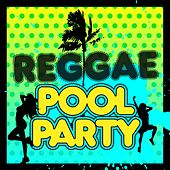 Reggae Pool Party by Various Artists