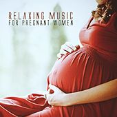 Relaxing Music for Pregnant Women by Various Artists