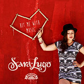 Hit Me With Music by Sara Lugo
