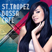 St.Tropez Bossa Cafe by Various Artists