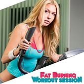 Fat Burning Workout Session by Various Artists