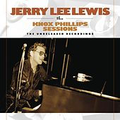 Jerry Lee Lewis: The Knox Phillips Sessions: The Unreleased Recordings by Jerry Lee Lewis