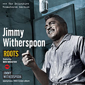 Roots + Jimmy Witherspoon (Bonus Track Version) by Jimmy Witherspoon