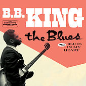 The Blues + Blues in My Heart (Bonus Track Version) by B.B. King