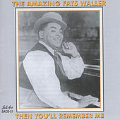 Then You'll Remember Me by Fats Waller