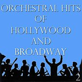 Orchestral Hits of Hollywood and Broadway, Vol. 2 by Various Artists
