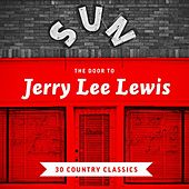 The Door to Jerry Lee Lewis - 30 Country Classics by Jerry Lee Lewis