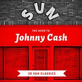 The Door to Johnny Cash - 30 Sun Classics by Johnny Cash