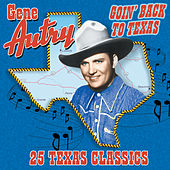 Goin' Back To Texas: 25 Texas Classics by Gene Autry