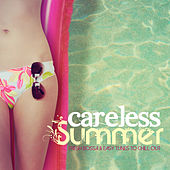 CARELESS SUMMER Fresh Bossa & Easy Tunes to Chill Out by Various Artists