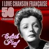 I love chanson française by Edith Piaf