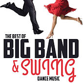 The Best of Big Band & Swing Dance Music by Various Artists