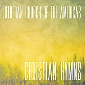 Christian Hymns by Lutheran Church of the Americas
