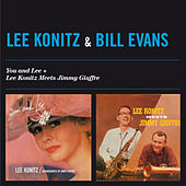 You and Lee + Lee Konitz Meets Jimmy Giuffre (feat. Bill Evans) by Lee Konitz