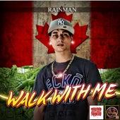 Walk Wit Me by Rainman