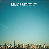 Sounding Out the City (Deluxe Reissue) by El Michels Affair
