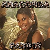 Anaconda Parody by Bart Baker