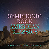 Symphonic Rock - American Classics by London Symphony Orchestra