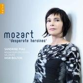 Mozart Desperate Heroines by Sandrine Piau