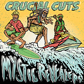 Crucial Cuts by Mystic Revealers
