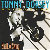 Sheik of Swing by Tommy Dorsey